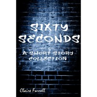 Sixty Seconds - Claire Farrell