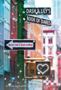 Dash & Lily's Book of Dares - Rachel Cohn, David Levithan