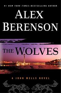 The Wolves (A John Wells Novel) - Alex Berenson