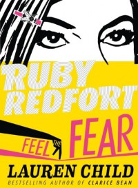 Feel the Fear (Ruby Redfort) - Lauren Child