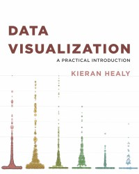 Data Visualization: A Practical Introduction - Kieran Healy