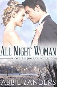 All Night Woman: A Contemporary Romance - Abbie Zanders