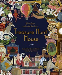 Treasure Hunt House: Lift the Flaps and Solve the Clues… - Kate Davies, Becca Stadtlander