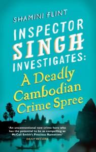 Inspector Singh Investigates: A Deadly Cambodian Crime Spree - Shamini Flint