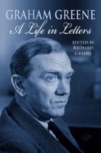Graham Greene: A Life In Letters - Richard Greene