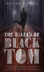 The Ballad of Black Tom - Victor LaValle