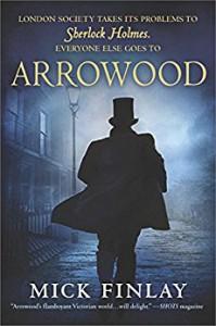 Arrowood: Sherlock Holmes Has Met His Match - Mick Finlay