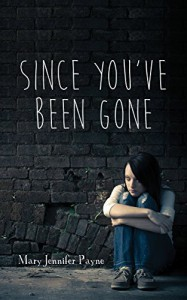 By Mary Jennifer Payne Since You've Been Gone [Paperback] - Mary Jennifer Payne