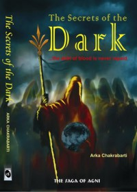 The Secrets of the Dark: The Debt of Blood is Never Repaid - Arka Chakrabarti