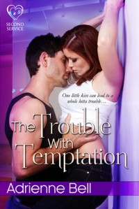The Trouble With Temptation - Adrienne Bell