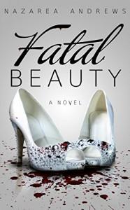 Fatal Beauty - Nazarea Andrews