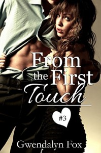 From the First Touch #3 (Jayme Sullivan series): Novelette - Gwendalyn Fox