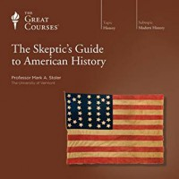 The Skeptic's Guide to American History - Mark A. Stoler
