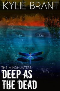 Deep as the Dead (The Mindhunters Book 9) - Kylie Brant