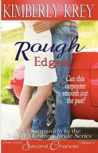 Rough Edges Allie's Story, A Companion to the Sweet Montana Bride Series - Kimberly Krey