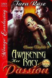 Awakening Her Racy Passion - Tara  Rose