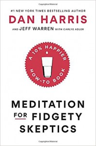 Meditation for Fidgety Skeptics: A 10% Happier How-to Book - Jeffrey S. Warren, Carlye Adler, Charlaine Harris