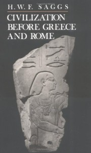 Civilization Before Greece and Rome - H.W.F. Saggs