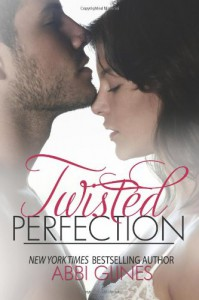 Twisted Perfection  - Abbi Glines