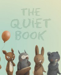 The Quiet Book - Deborah Underwood, Renata Liwska
