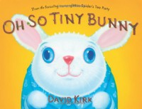 Oh So Tiny Bunny - David Kirk