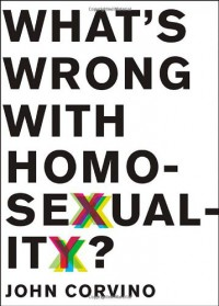 What's Wrong With Homosexuality? - John Corvino