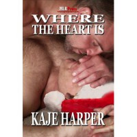 Where the Heart Is - Kaje Harper