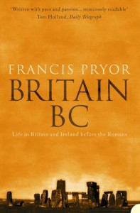Britain BC: Life in Britain and Ireland Before the Romans - Francis Pryor, Leslie Robinson, Rex Nicholls, Josh Lacey