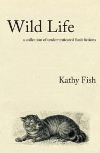 Wild Life - Kathy Fish