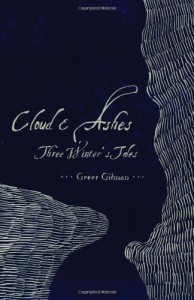 Cloud and Ashes: Three Winter's Tales - Greer Gilman