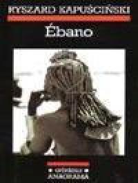 Ébano - Ryszard Kapuściński