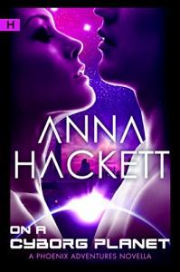 On a Cyborg Planet (Phoenix Adventures Book 6) - Anna Hackett