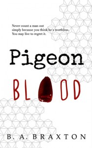Pigeon Blood (Detective Rein Connery, #1) - B.A. Braxton