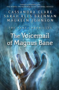 The Voicemail of Magnus Bane - Cassandra Clare