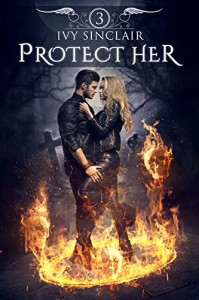 Protect Her: Part Three: (A Necromancer Romance Suspense) - Ivy Sinclair