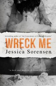 Wreck Me (Nova) - Jessica Sorensen