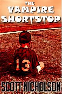 The Vampire Shortstop - Scott Nicholson