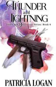 Thunder and Lightning (Death and Destruction Book 6) - AJ Corza, Liz Bichmann, Patricia Logan