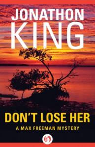 Don't Lose Her (Max Freeman Mysteries) - Jonathon King