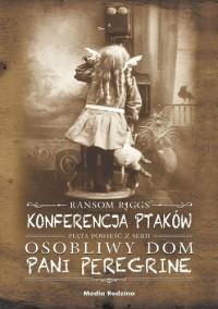 Konferencja ptaków - Ransom Riggs, Piotr Budkiewicz, Małgorzata Hesko-Kołodzińska