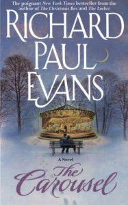 The Carousel by Richard Paul Evans (2013-03-23) - Richard Paul Evans