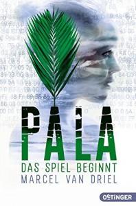 Pala - Das Spiel beginnt: (Band 1) - Marcel van Driel, Hauptmann und Kompanie, Kristina Kreuzer