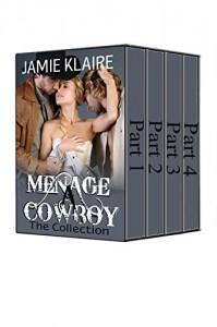 Menage A Cowboy: The Complete Series (Billionaire Western Menage) - Jamie Klaire