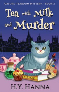 Tea with Milk and Murder (Oxford Tearoom Mysteries ~ Book 2) (Volume 2) - H.Y. Hanna