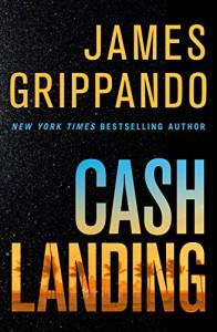 Cash Landing: A Novel - James Grippando