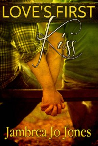 Love's First Kiss - Jambrea Jo Jones