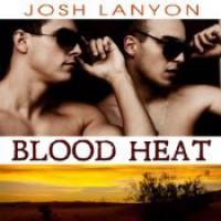 Blood Heat - Josh Lanyon, Adrian Bisson
