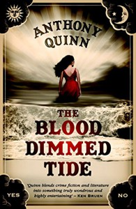 The Blood-Dimmed Tide - Anthony Quinn