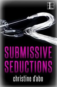 Submissive Seductions - Christine d'Abo