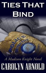 Ties That Bind - Carolyn Arnold